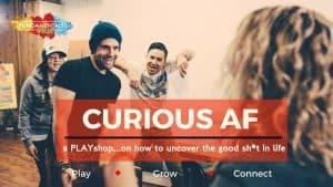 Curious AF (A PLAYshop)