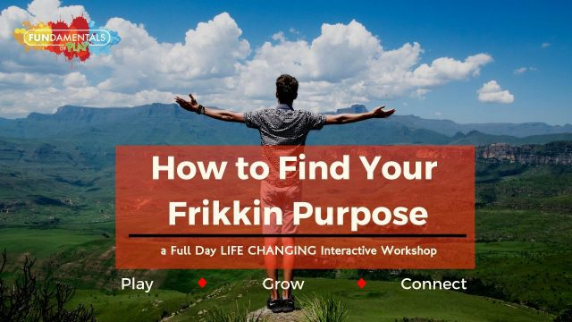 How to Find Your Frikkin Purpose!